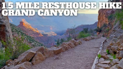 Hike 1.5 Mile Resthouse on the Bright Angel Trail