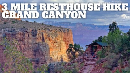 Hike 3 Mile Resthouse on the Bright Angel Trail