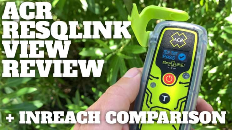 ACR ResQLink View PLB Review (ACR PLB or Garmin InReach?)
