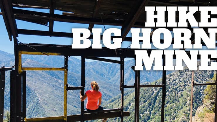 Big Horn Mine Trail Hike