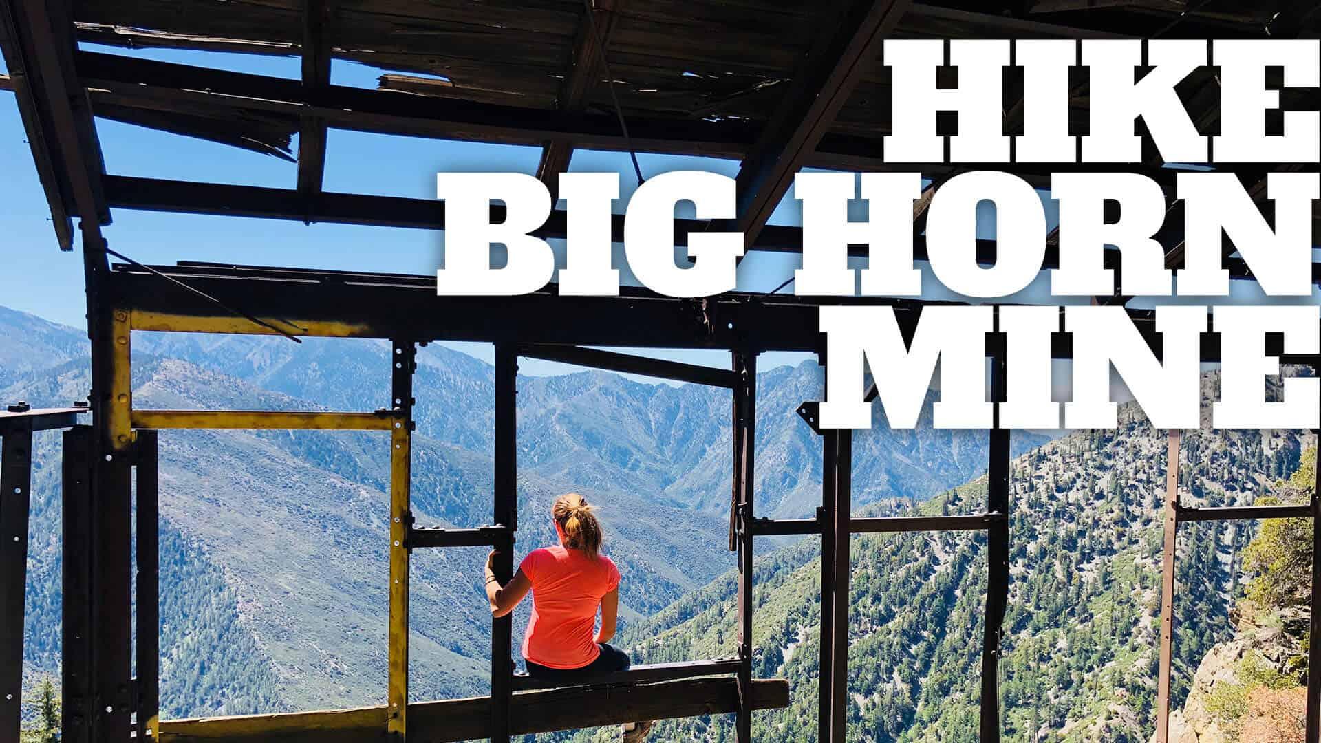 Big Horn Mine Trail Hike