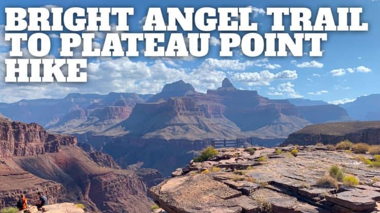 Bright Angel Trail to Plateau Point Hike