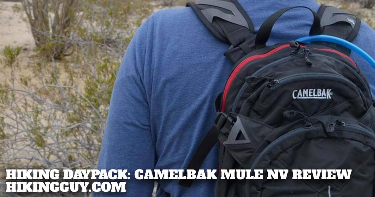 Hiking Daypack: Camelback MULE NV Review