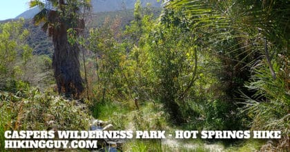 Caspers Wilderness Park – Hike San Juan Hot Springs