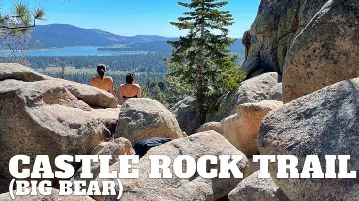 Hike the Castle Rock Trail (Big Bear) + Bluff Lake