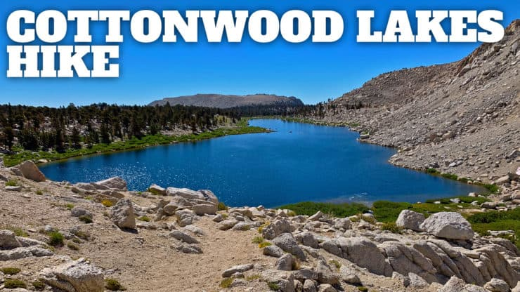 Cottonwood Lakes Hike