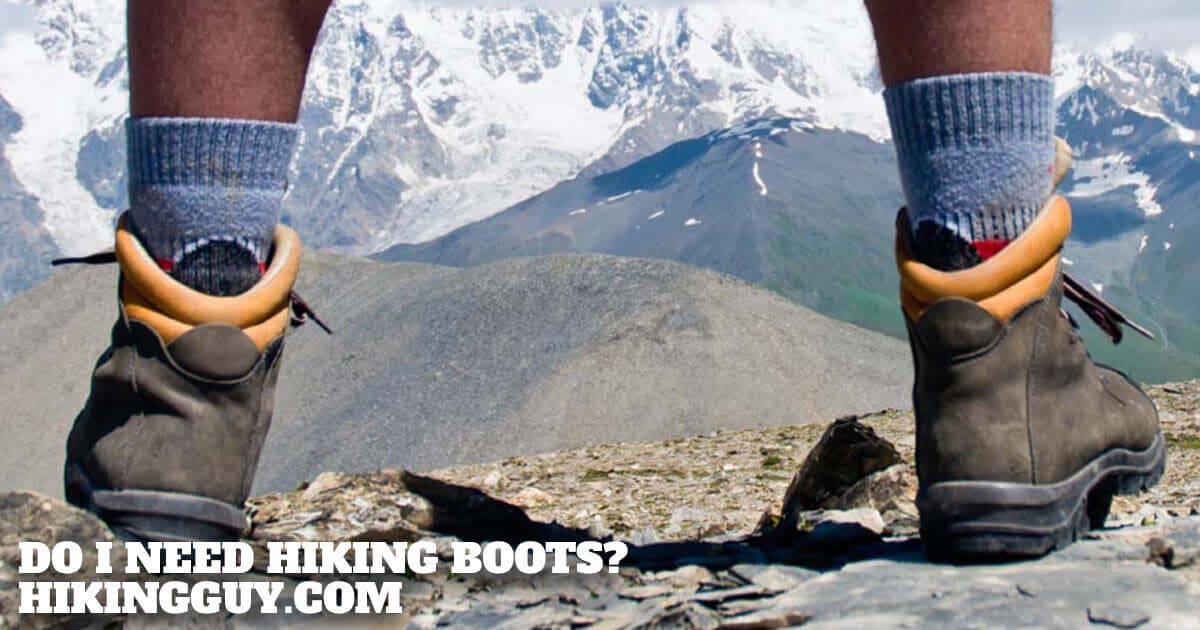 Do I Need Hiking Boots?