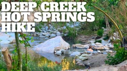 Deep Creek Hot Springs Hike