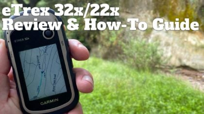 In-Depth Garmin eTrex 32x Review & How-To Guide