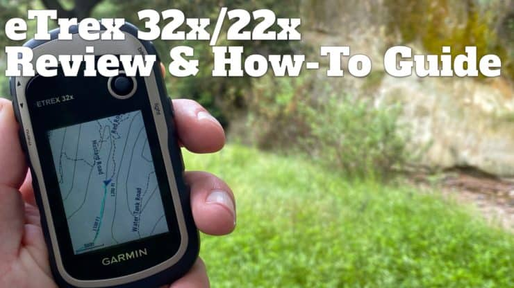 In-Depth Garmin eTrex 32x Review & How-To Guide