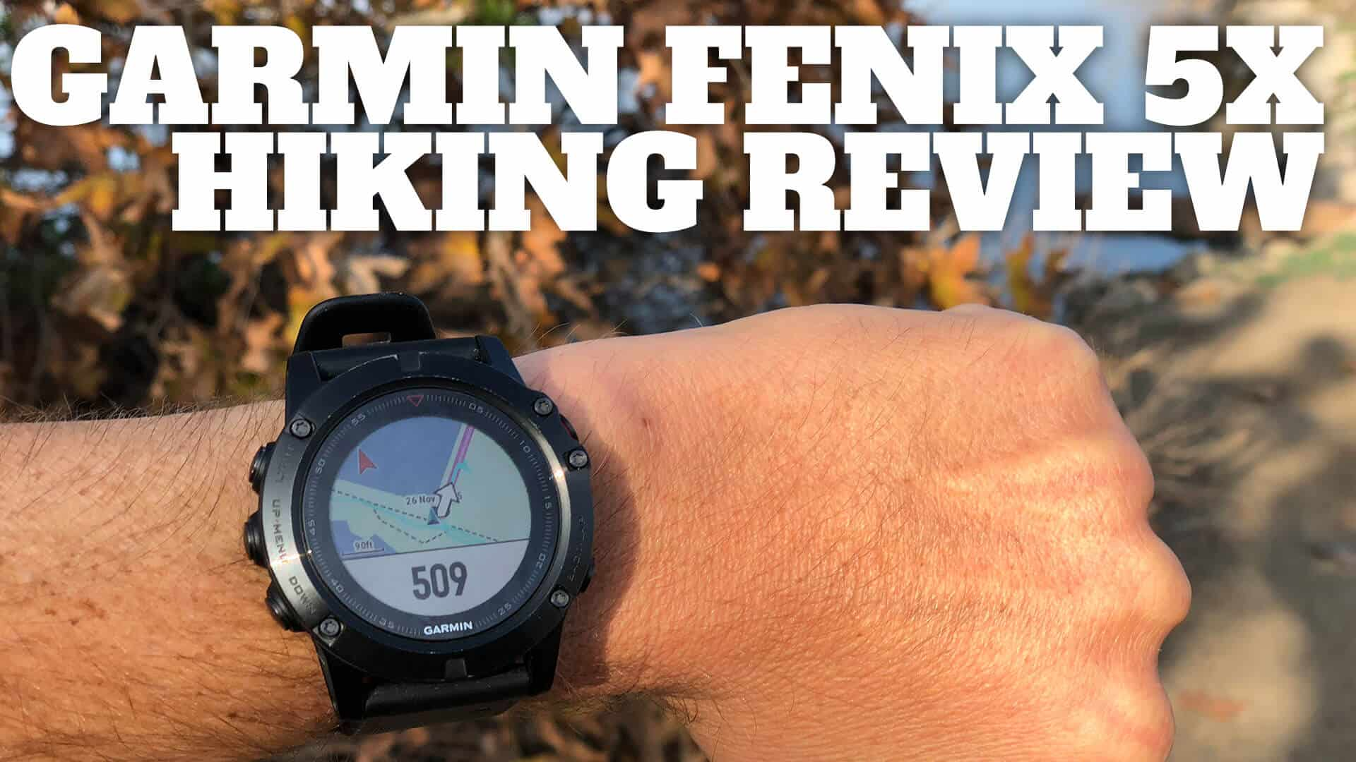Garmin Fenix 5x Hiking Review & Easy Use Guide - HikingGuy com