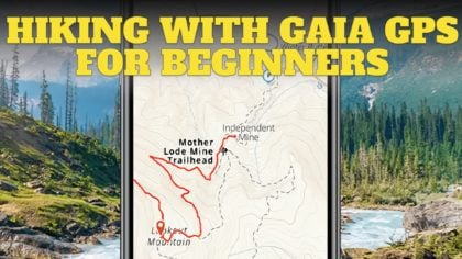 Hiking With Gaia GPS For Beginners