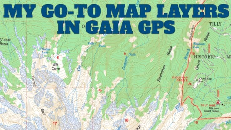 My Go-To Map Layers in Gaia GPS (For Hiking)