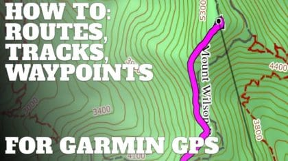 How-To: Using Routes, Tracks, and Waypoints for Garmin Outdoors GPS