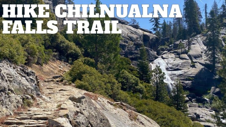 Hike Chilnualna Falls Trail