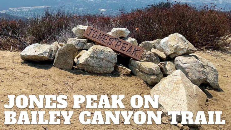 Hike Jones Peak on the Bailey Canyon Trail