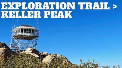 Hike Keller Peak on the Exploration Trail
