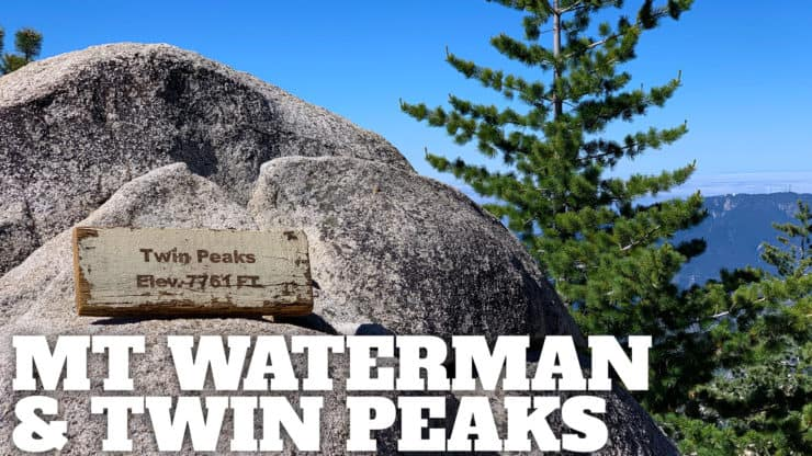 Hike Mt Waterman & Twin Peaks