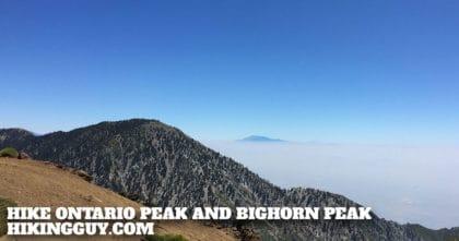 Hike Ontario Peak and Bighorn Peak