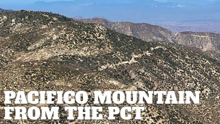 Hike Pacifico Mountain on the PCT
