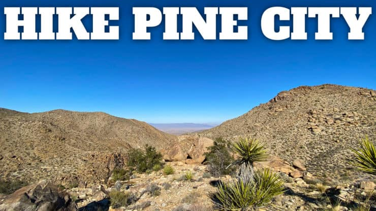 Hike the Pine City Trail (Joshua Tree)