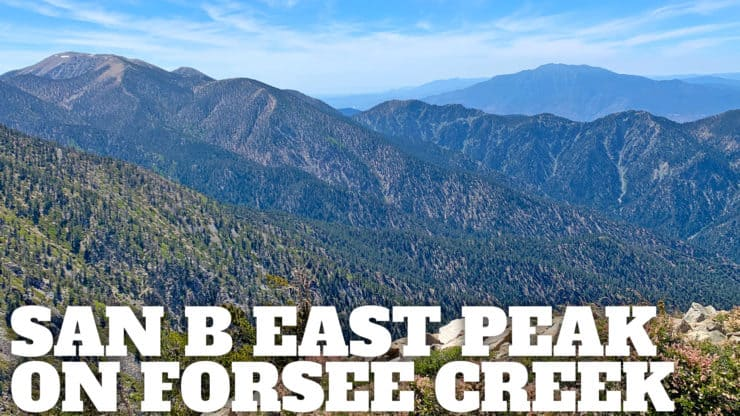 Hike San Bernardino East Peak From Forsee Creek Trail