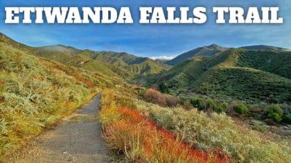 Hike the Etiwanda Falls Trail