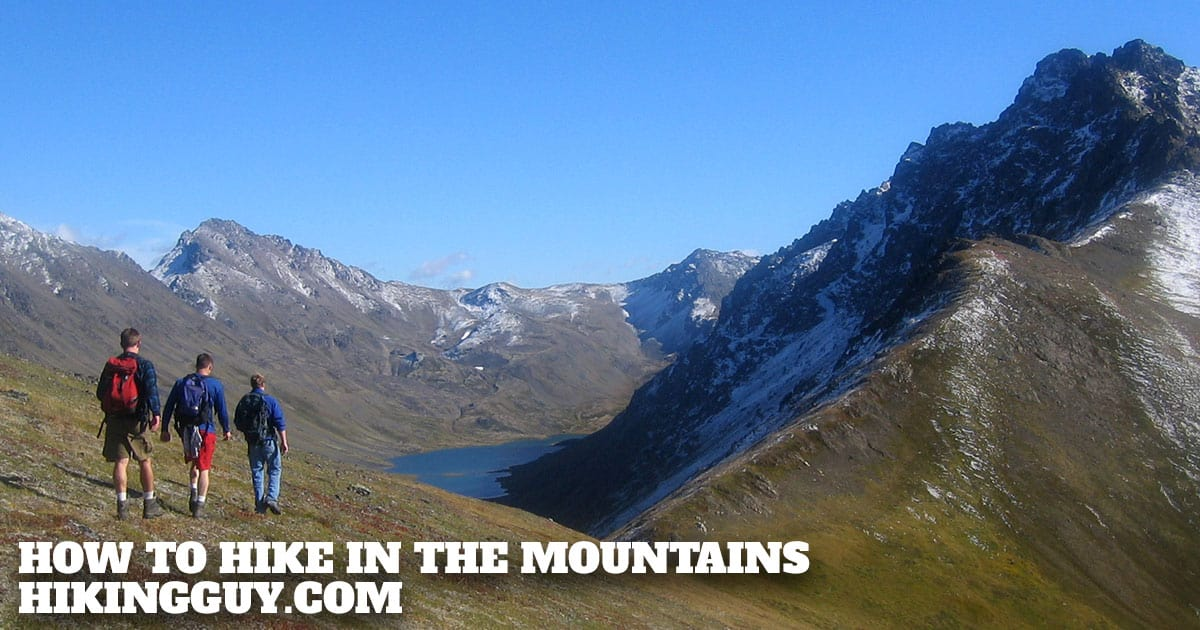 how to hike in the mountains hikingguy com