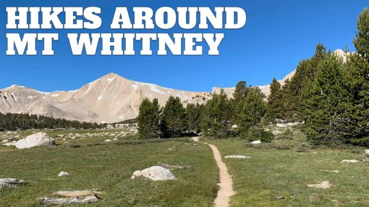 Hikes Around Mt Whitney