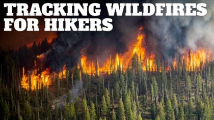 Is There a Wildfire On My Hike? Wildfire Tips for Hikers
