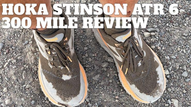 300 Mile Review – HOKA ONE ONE Stinson ATR 6 Trail-Running Shoes