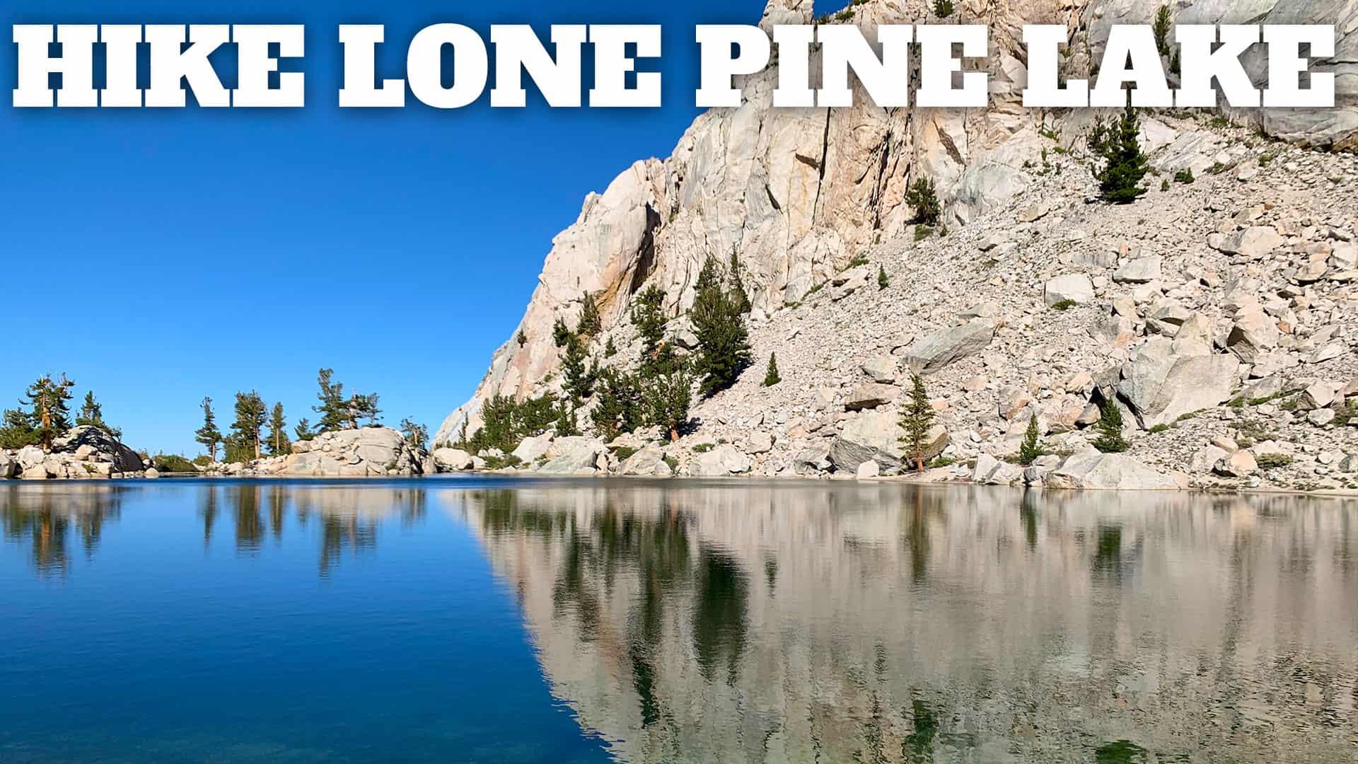 Lone Pine Lake Hike
