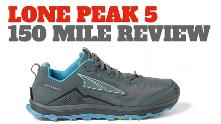 Altra Lone Peak 5 – 150 Miles of Trail Time – Hiking Review