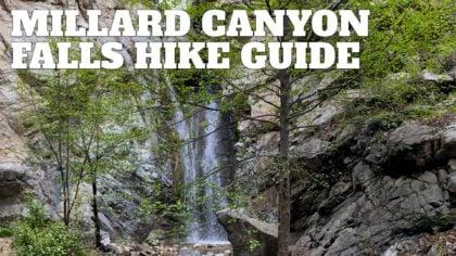 Millard Canyon Falls Hike
