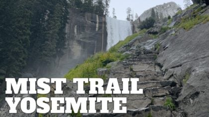Mist Trail to Vernal Falls and Nevada Falls