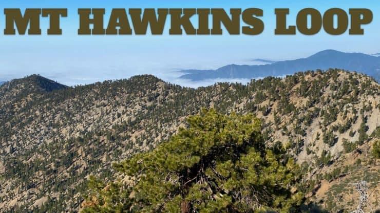 Mt Hawkins Loop Hike (Hawkins, Middle, and South Mount Hawkins)