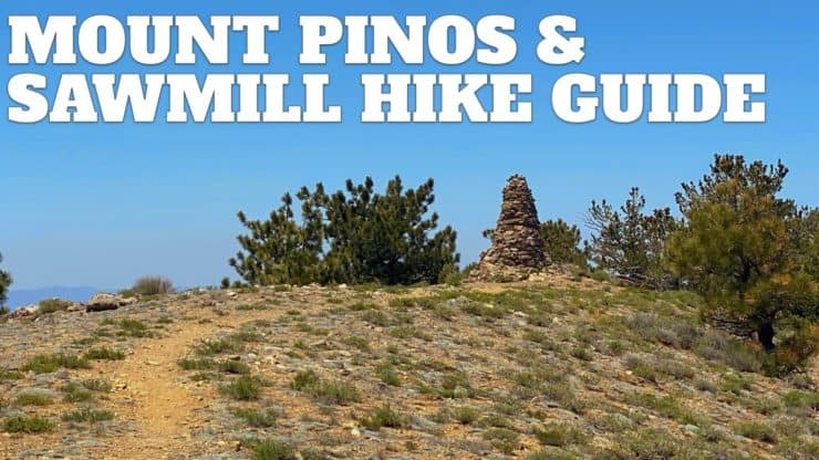 Mount Pinos Trail and Sawmill Mountain Hike Guide