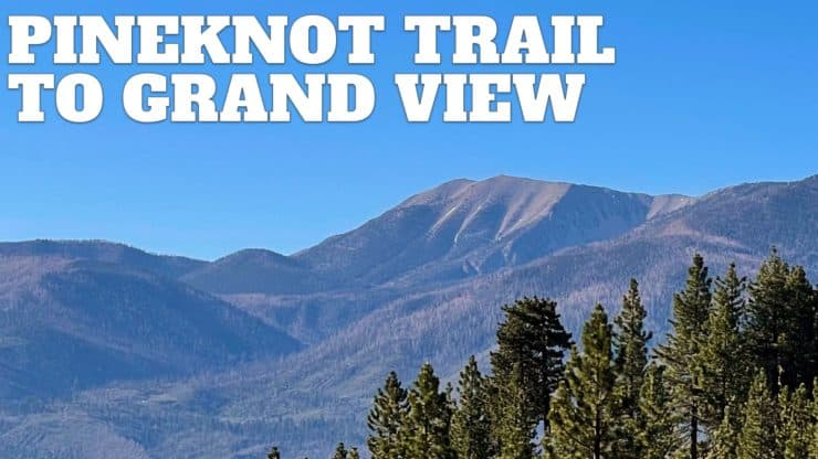 Pineknot Trail to Grand View Point (Big Bear)