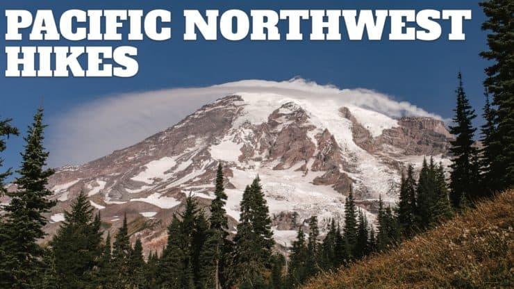 Pacfiic Northwest Hikes