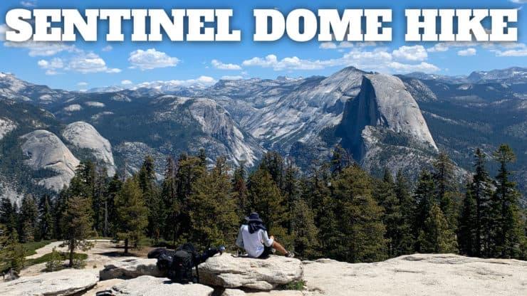 Sentinel Dome Hike