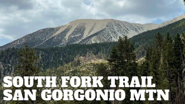 South Fork Trail to San Gorgonio Mountain