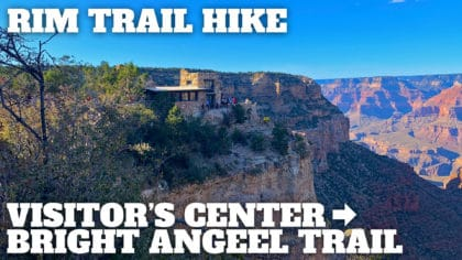 South Rim Trail: Visitor's Center to Bright Angel Trail Hike