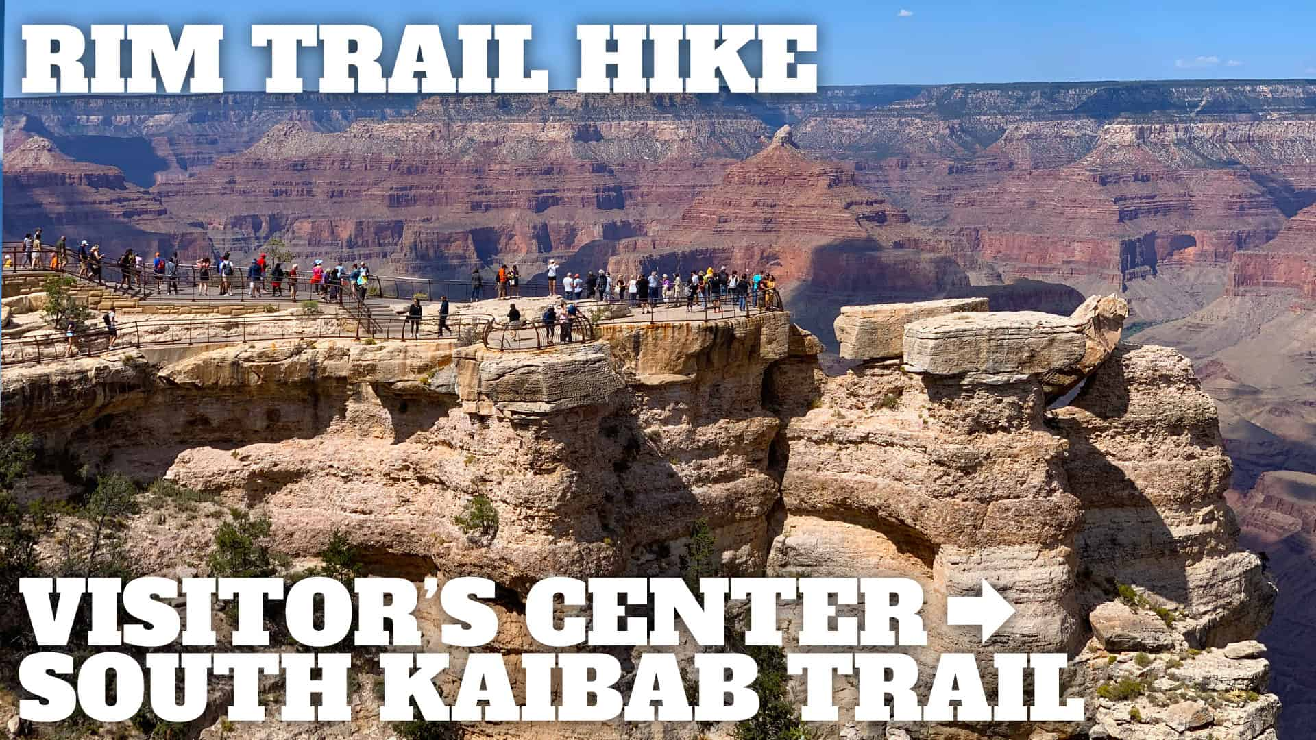 South Rim Trail: Visitor's Center to South Kaibab Trail Hike