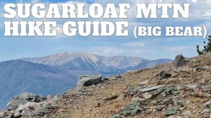 Sugarloaf Mountain Trail Guide – Big Bear