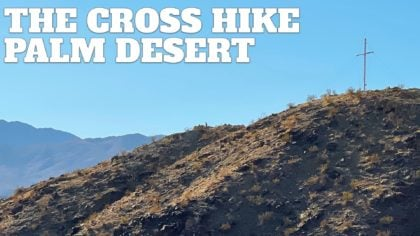The Cross Hike (Palm Desert)
