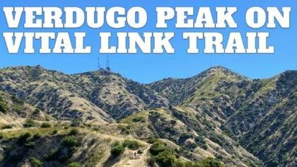 Vital Link Trail to Verdugo Peak Hike