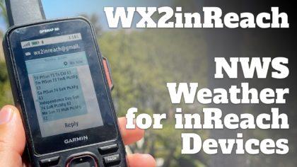 WX2InReach – NWS/NOAA Weather Reports Sent to You Garmin InReach