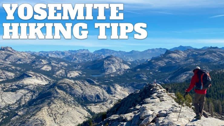 Yosemite Hiking Tips